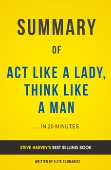 Steve harvey in books chaptersdigo summary of act like a lady think like a man by steve harvey fandeluxe Images