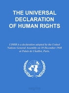 THE UNIVERSAL DECLARATION OF HUMAN RIGHTS by United Nations