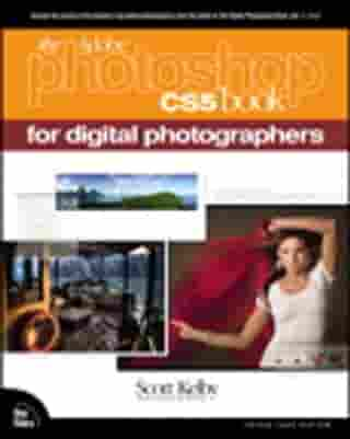 The Adobe Photoshop CS5 Book for Digital Photographers by Scott Kelby