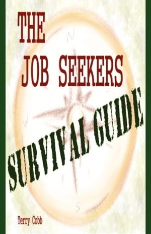 The Job Seekers Survival Guide by Terry Cobb