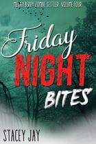 Friday Night Bites by Stacey Jay