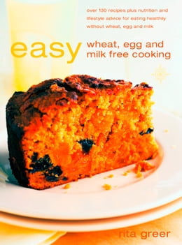 Book Easy Wheat, Egg and Milk Free Cooking by Rita Greer