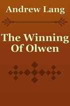 The Winning Of Olwen by Andrew Lang