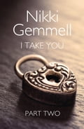 9780007529957 - Nikki Gemmell: I Take You: Part 2 of 3 - Buch