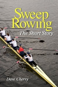 Sweep Rowing: The Short Story
