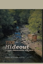 The Hideout: A Child's conversations with Jesus