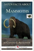 14 Fun Facts About Mammoths: Educational Version