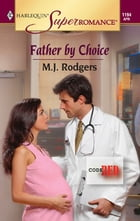 Father by Choice by M.J. Rodgers