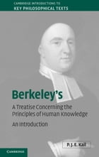 Berkeley's A Treatise Concerning the Principles of Human Knowledge: An Introduction