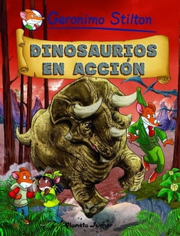 Book Dinosaurios en acción: Cómic Geronimo Stilton 7 by Geronimo Stilton