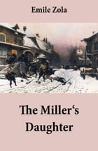 The Miller's Daughter (Unabridged) by Unknown
