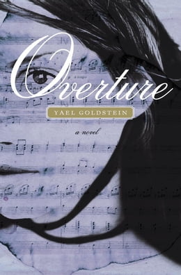 Book Overture: A Novel by Yael Goldstein