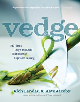 Book Vedge: 100 Plates Large and Small That Redefine Vegetable Cooking by Rich Landau