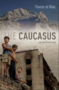The Caucasus:An Introduction: An Introduction