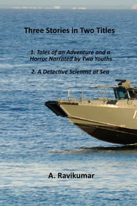 Three stories in Two Titles: 1. Tales of an Adventure and a Horror Narrated by Two Youths 2. A…