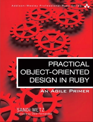 Practical Object-Oriented Design in Ruby An Agile Primer