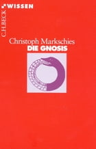 Die Gnosis by Christoph Markschies