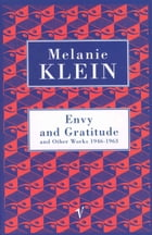 Envy And Gratitude And Other Works 1946-1963 by Melanie Klein