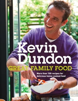 Book Great Family Food by Kevin Dundon