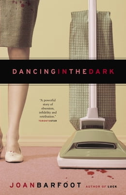 Book Dancing in the Dark by Joan Barfoot