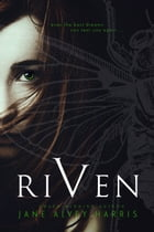 Riven by Jane Alvey Harris