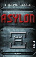 Asylon: Roman by Thomas Elbel