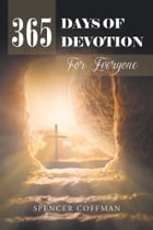 365 Days of Devotion For Everyone by Spencer Coffman