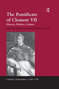 The Pontificate of Clement VII: History, Politics, Culture