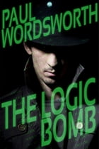 The Logic Bomb by Paul Wordsworth