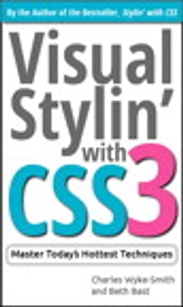 Book Visual Stylin' with CSS3 by Charles Wyke-Smith