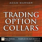 Trading Option Collars by Adam Warner