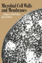 Microbial Cell Walls and Membranes by H. R. Perkins