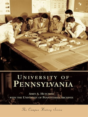 University of Pennsylvania by University of Pennsylvania Archives