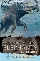 Swimming with Elephants by L.J. LaBarthe