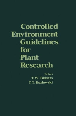 Book Controlled Environment Guidelines for Plant Research by Tibbitts, T.W.