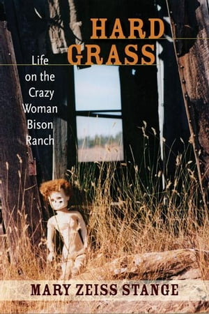 Hard Grass Life on the Crazy Woman Bison Ranch