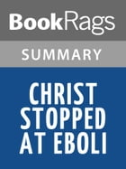 Christ Stopped at Eboli by Carlo Levi l Summary & Study Guide by BookRags
