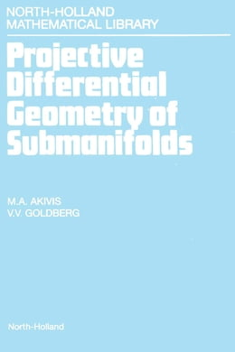 Book Projective Differential Geometry of Submanifolds by M.A. Akivis