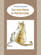 Cat And Mouse In Partnership by Grimm's Fairytale