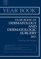 Year Book of Dermatology and Dermatological Surgery 2011 - E-Book by James Q. Del Rosso, MD, DO, FAOCD