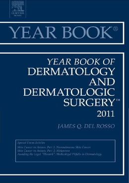 Book Year Book of Dermatology and Dermatological Surgery 2011 - E-Book by James Q. Del Rosso, MD, DO, FAOCD