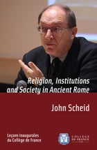 Religion, Institutions and Society in Ancient Rome: Inaugural lecture delivered on Thursday 7…