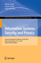 Information Systems Security and Privacy: Second International Conference, ICISSP 2016, Rome, Italy, February 19-21, 2016, Revised Selected Pa by Steven Furnell