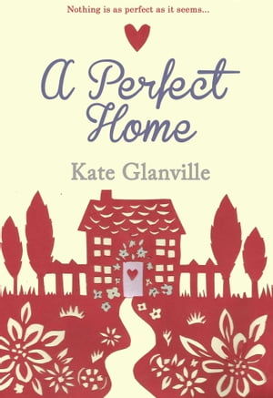A Perfect Home by Kate Glanville