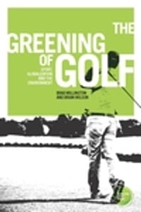 """The greening of golf: """"Sport, globalization and the environment"""""""
