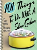 101 Things to Do with a Slow Cooker e619ac52-8a75-4563-8c30-1be49aff7eee