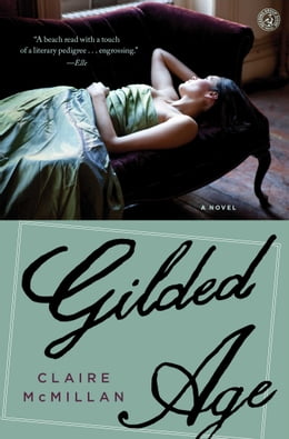 Book Gilded Age: A Novel by Claire McMillan