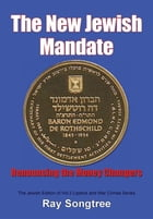 The New Jewish Mandate (Vol. 2, Lipstick and War Crimes Series): Renouncing the Money Changers by Ray Songtree