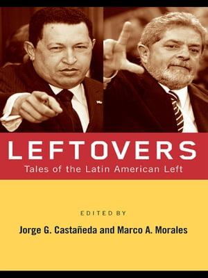 Leftovers Tales of the Latin American Left