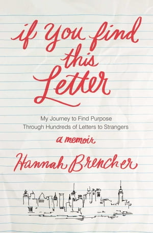 If You Find This Letter My Journey to Find Purpose Through Hundreds of Letters to Strangers